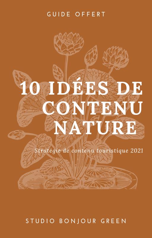 10 idées de contenu Nature Stratégie de contenu touristique 2021 Bonjour Green Rédaction Web